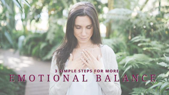 3 Simple Steps For Achieving Emotional Balance.