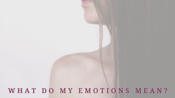 What Do My Emotions Mean?