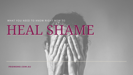 What You Need To Know Right Now to Heal Shame